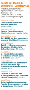 Mercredi 11 octobre Connaissance et conservation de la flore pyrénéenne (Gérard Largier) Société des Etudes du Comminges - CONFÉRENCES Médiathèque intercommunale, 3 place Saint-Jean, Saint-Gaudens de 17h 30 à 19h. Contact : Tél. 06 83 45 95 98 Email : se-comminges@orange.fr